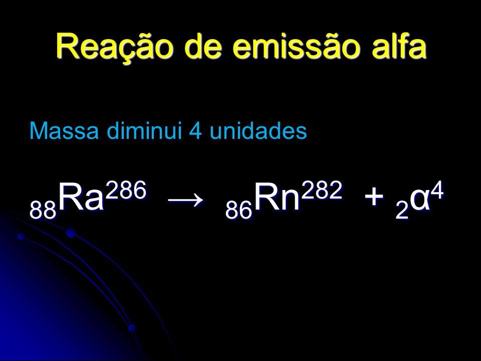 Partícula beta (β) -1 β 0 -1 β 0 Possui massa desprezível e carga elétrica negativa (elétron)