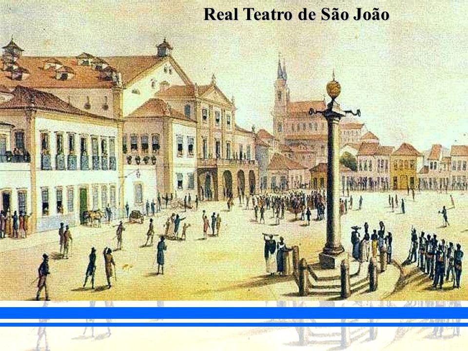BRASIL COLÔNIA (1500 – 1822) O PROCESSO DE INDEPENDÊNCIA Real Teatro de São João