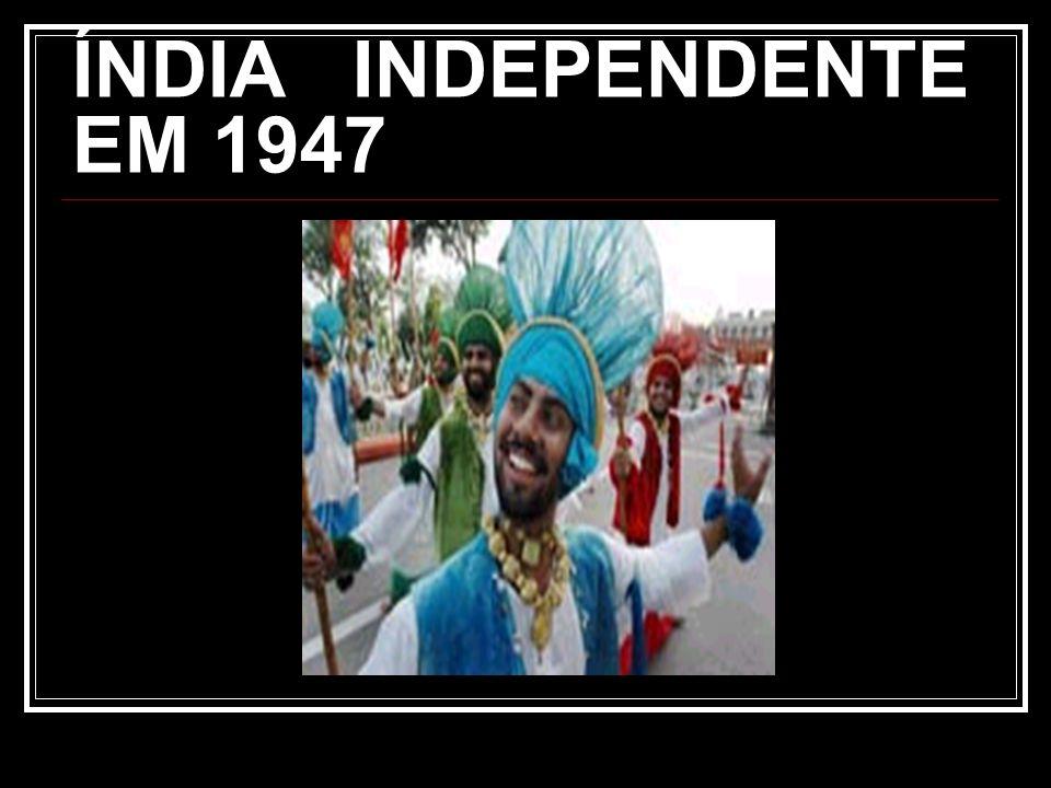 ÍNDIA INDEPENDENTE EM 1947