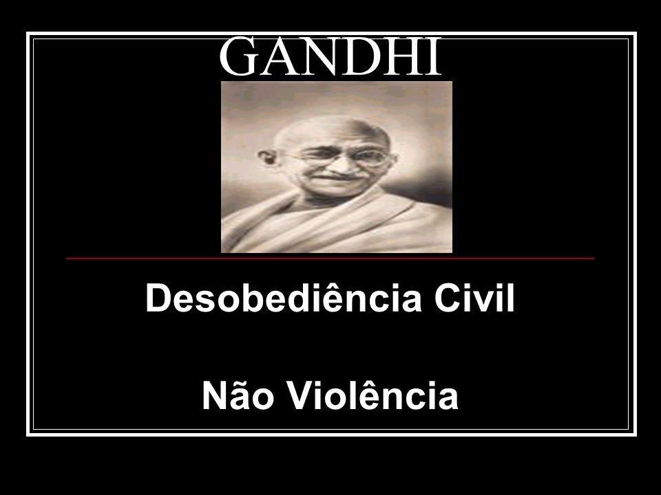 Desobediência Civil Não Violência GANDHI