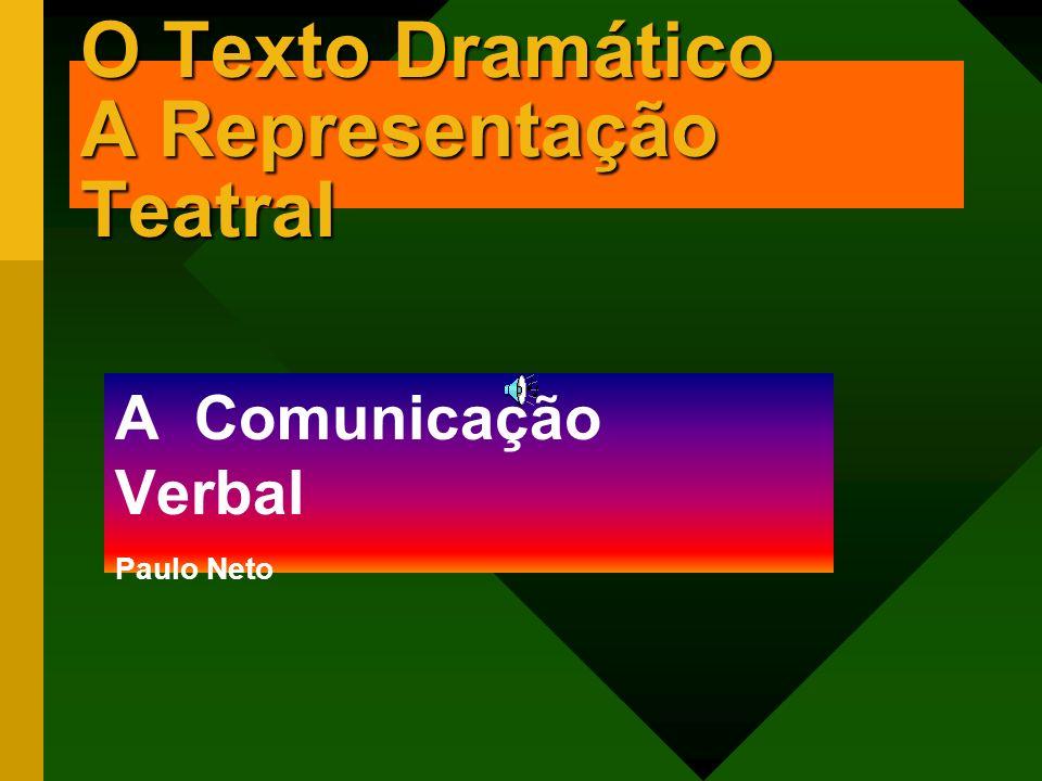 O Texto Dramático A Representação Teatral A Comunicação Verbal Paulo Neto
