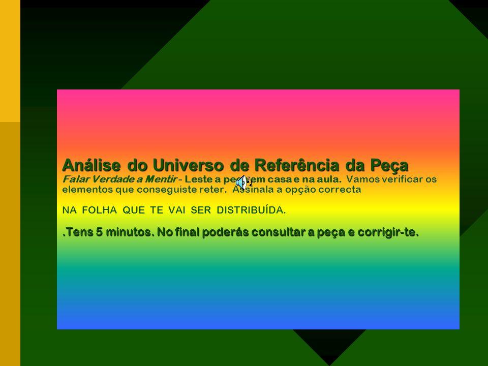 Análise do Universo de Referência da Peça.Tens 5 minutos. No final poderás consultar a peça e corrigir-te. Análise do Universo de Referência da Peça F