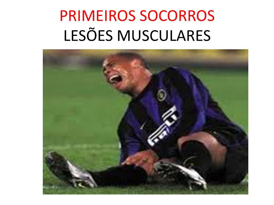 PRIMEIROS SOCORROS LESÕES MUSCULARES