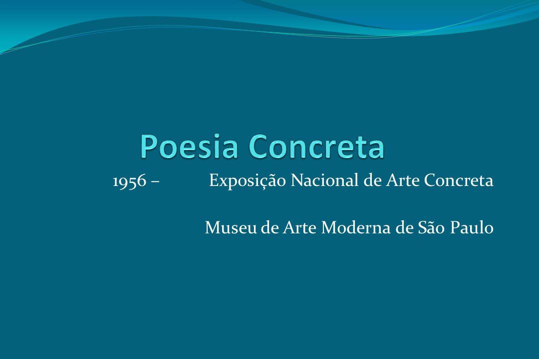 1956 – Exposição Nacional de Arte Concreta Museu de Arte Moderna de São Paulo