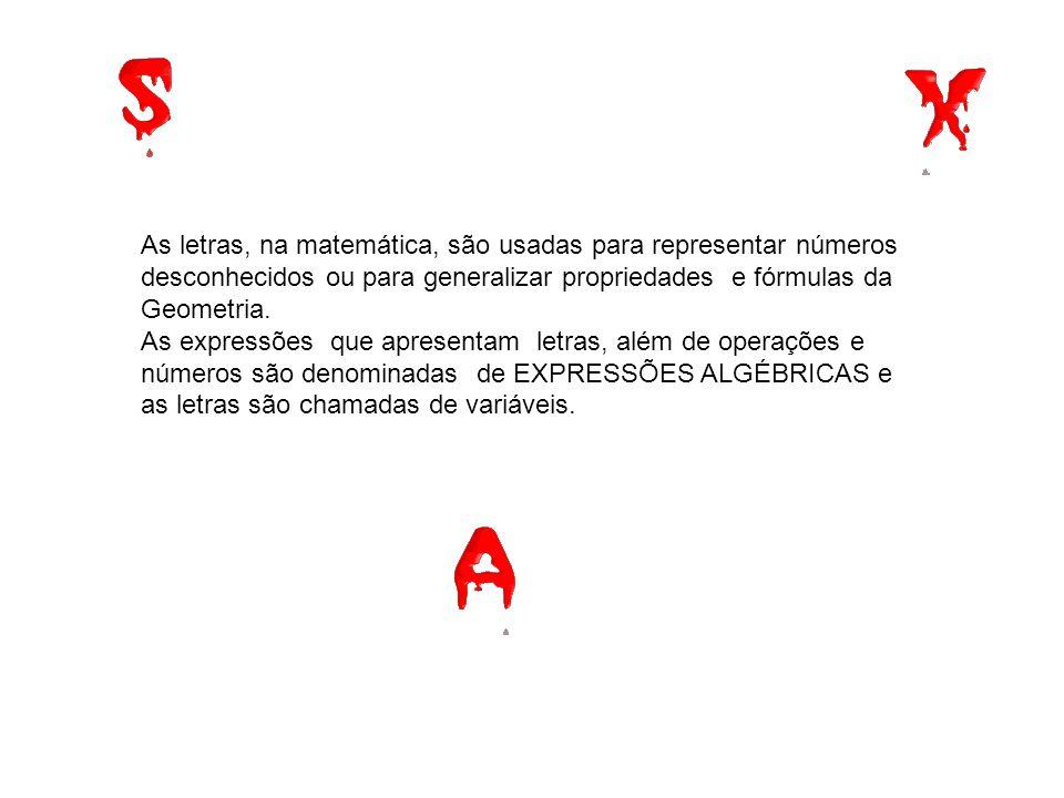 As letras, na matemática, são usadas para representar números desconhecidos ou para generalizar propriedades e fórmulas da Geometria. As expressões qu