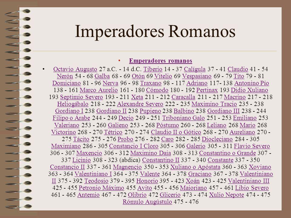 Imperadores Romanos Emperadores romanos Octavio Augusto 27 a.C. - 14 d.C. Tiberio 14 - 37 Calígula 37 - 41 Claudio 41 - 54 Nerón 54 - 68 Galba 68 - 69