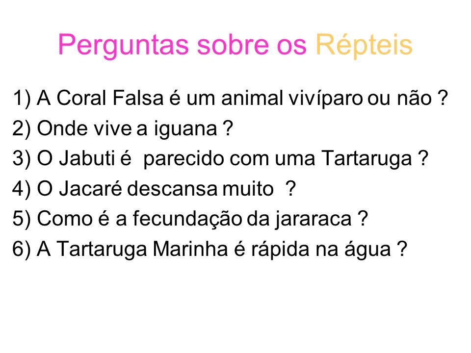 Perguntas sobre os Répteis 1) A Coral Falsa é um animal vivíparo ou não .