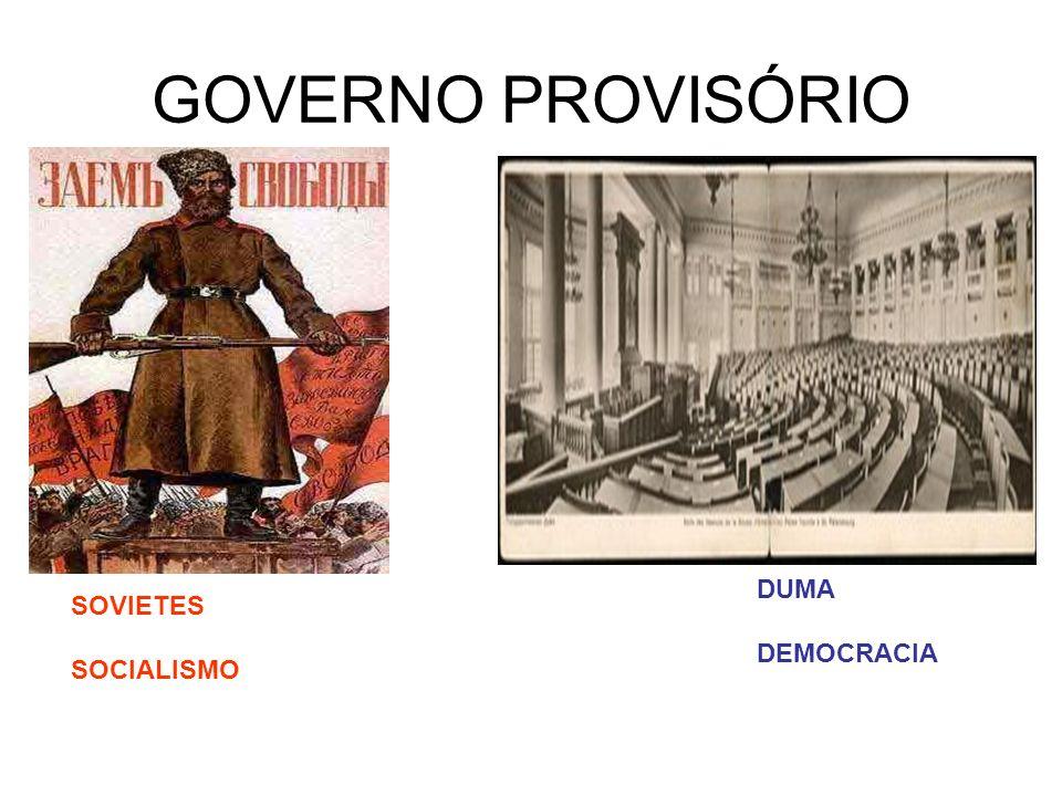 GOVERNO PROVISÓRIO SOVIETES SOCIALISMO DUMA DEMOCRACIA