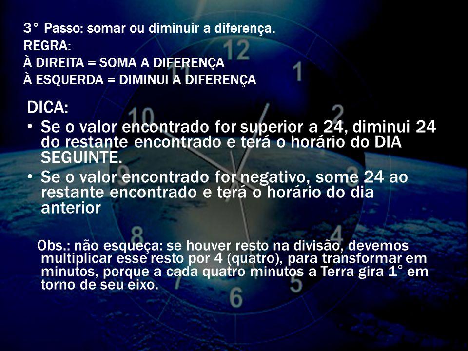 1º Passo: Determinar a distância em graus entre os pontos. REGRA: a) Pontos no mesmo Hemisfério = SUBTRAIR L – L ou O – O b) Pontos em Hemisférios dif