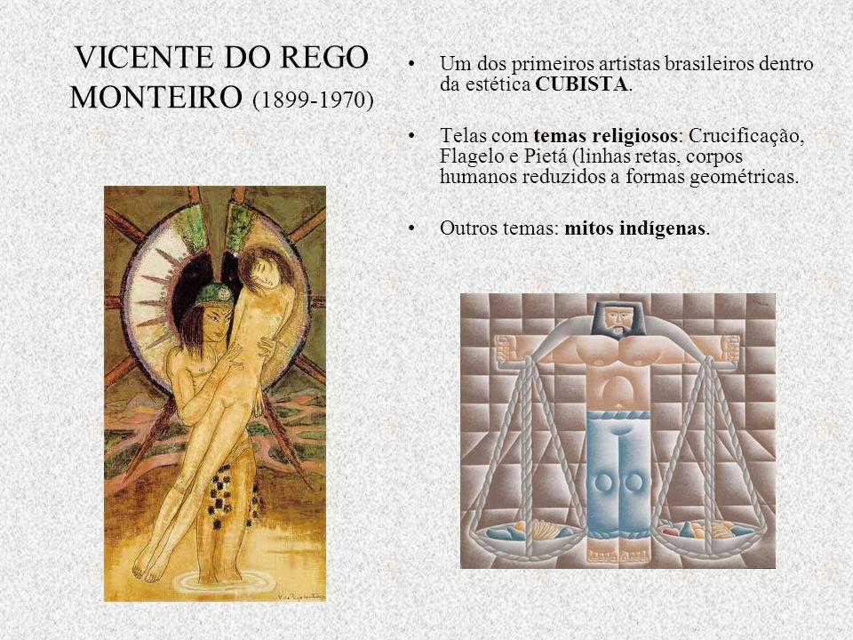 VICENTE DO REGO MONTEIRO (1899-1970) Um dos primeiros artistas brasileiros dentro da estética CUBISTA. Telas com temas religiosos: Crucificação, Flage