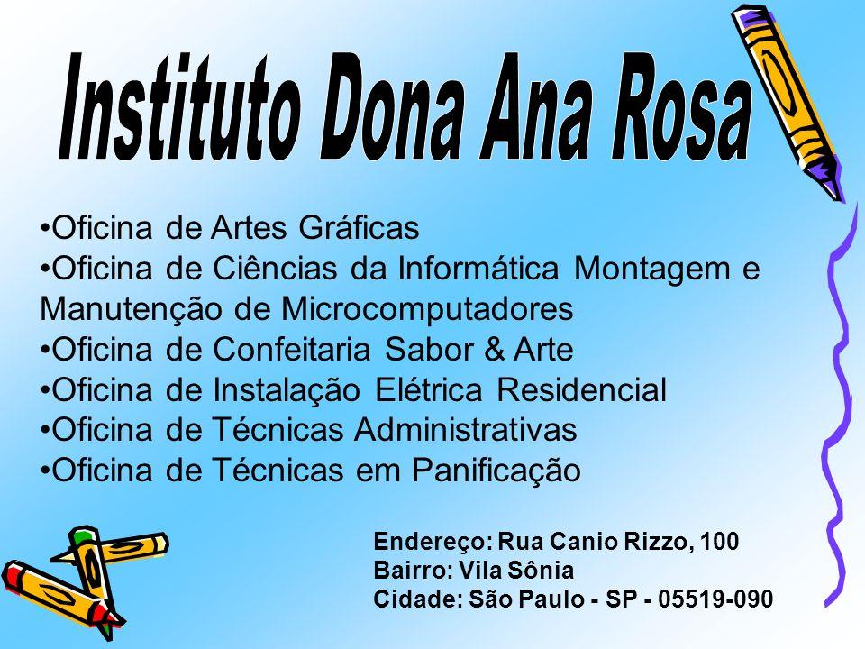 Endereço: Rua Canio Rizzo, 100 Bairro: Vila Sônia Cidade: São Paulo - SP - 05519-090 Oficina de Artes Gráficas Oficina de Ciências da Informática Mont