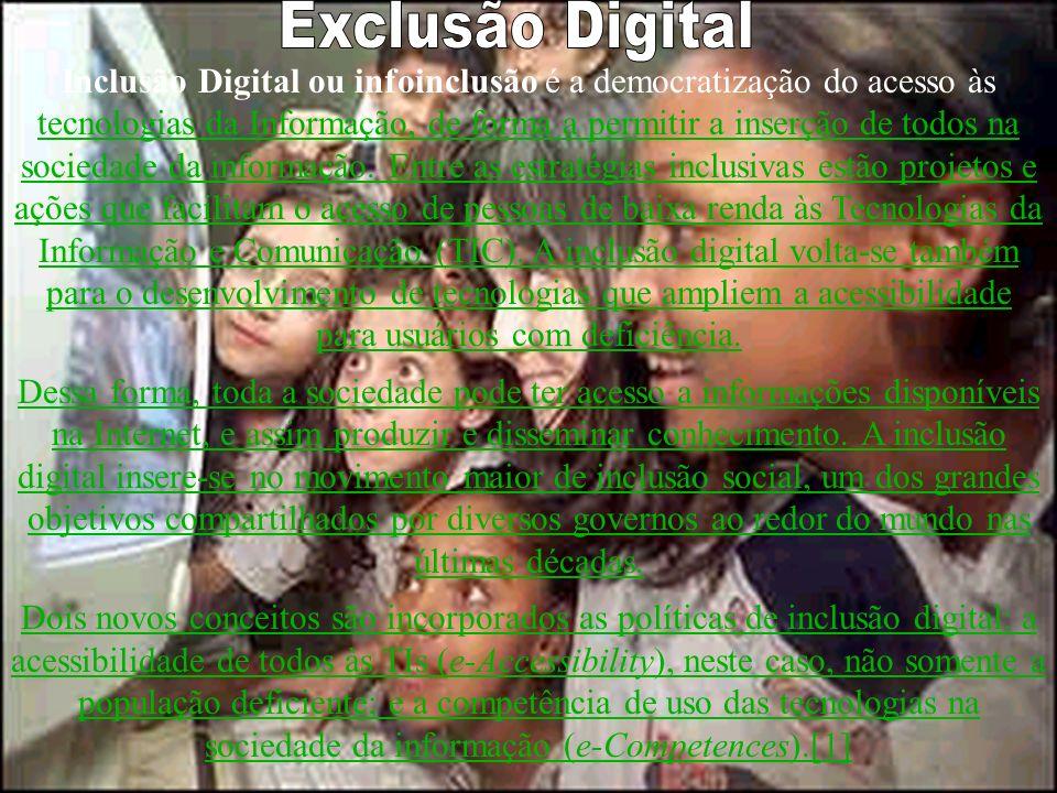 Inclusão Digital ou infoinclusão é a democratização do acesso às tecnologias da Informação, de forma a permitir a inserção de todos na sociedade da in