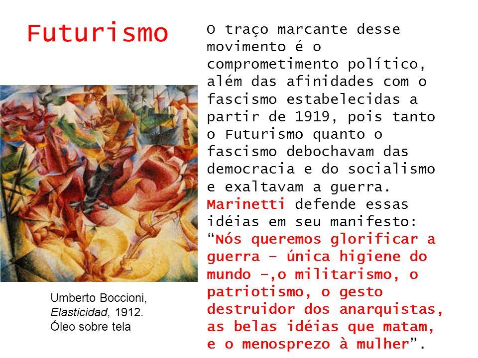 Futurismo O traço marcante desse movimento é o comprometimento político, além das afinidades com o fascismo estabelecidas a partir de 1919, pois tanto
