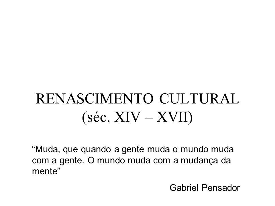 Movimento cultural que representou as transformações ocorridas na Europa a partir da transição do FEUDALISMO para o CAPITALISMO Crítica ao Pensamento Medieval, daí o nome Renascimento.