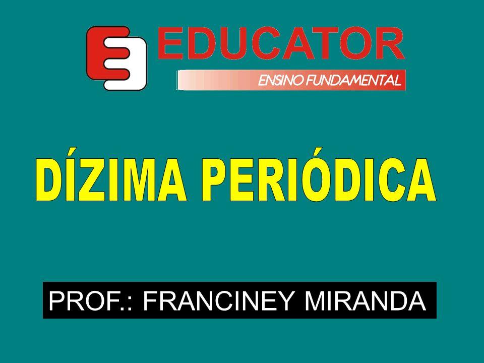 PROF.: FRANCINEY MIRANDA