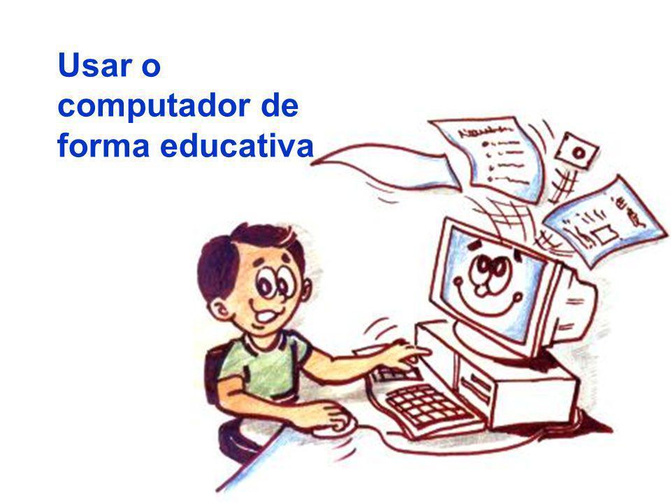 Usar o computador de forma educativa