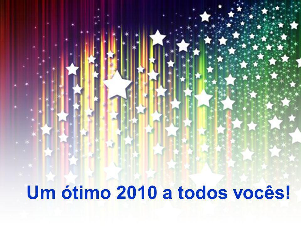Um ótimo 2010 a todos vocês!