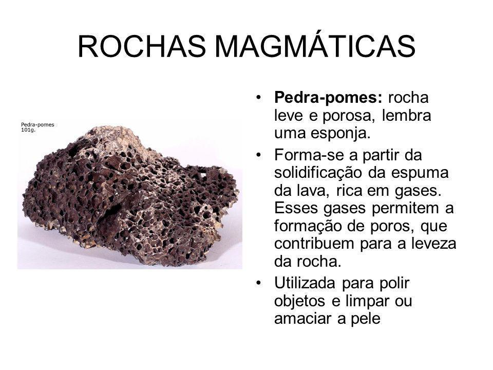 ROCHAS MAGMÁTICAS Granito: forma-se no interior da crosta terrestre, num processo lento Muito empregado no revestimento de pisos e paredes, confecção de pias, mesas e bancadas.