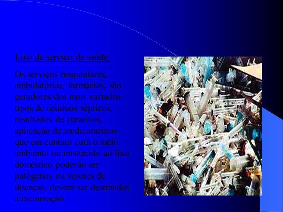 Lixo especial. Formado por resíduos geralmente industriais, merece tratamento, manipulação e transporte especial, são eles, pilhas, baterias, embalage