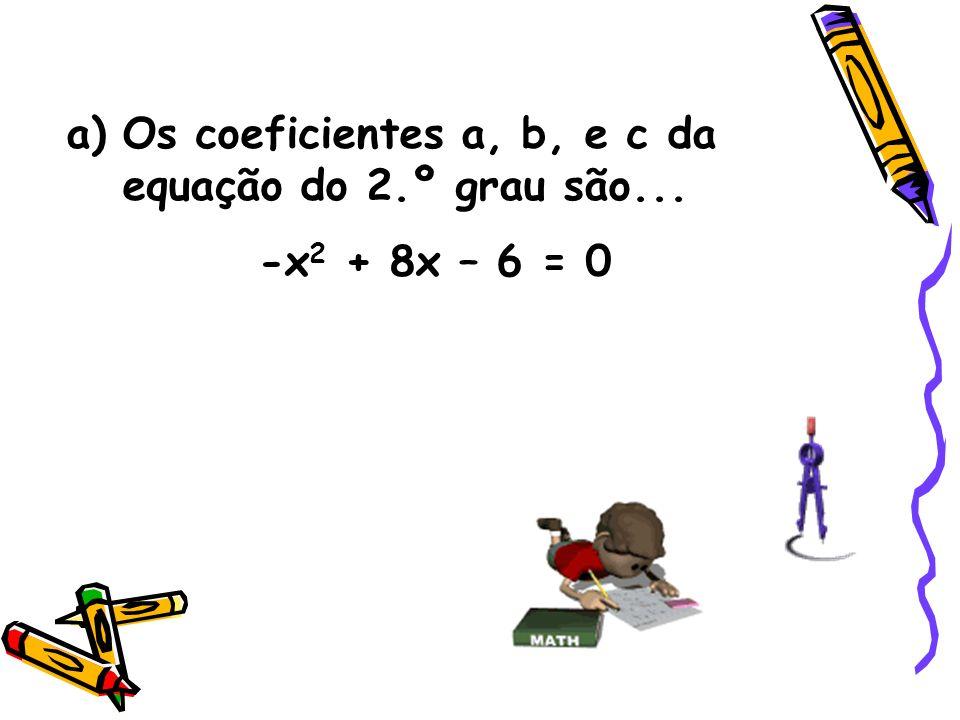 b) Qual o valor dos coeficientes da equação 9y – 5y 2 + 1 = 0?
