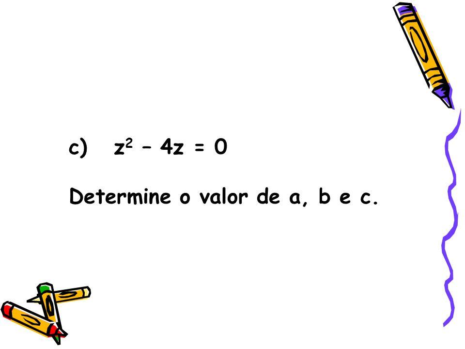 d) -x 2 + 16 = 0 Qual o valor de a, b e c?