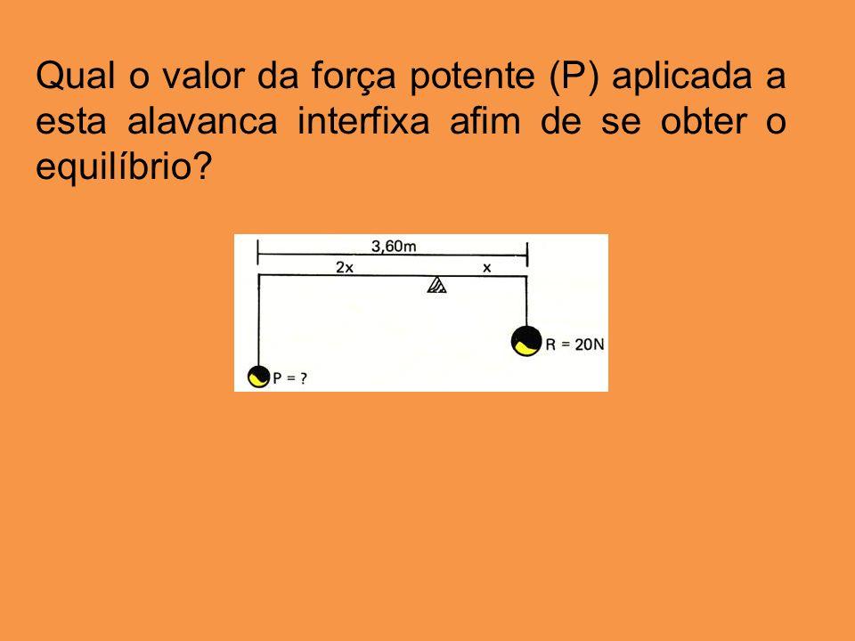 Qual o valor da força potente (P) aplicada a esta alavanca interfixa afim de se obter o equilíbrio?