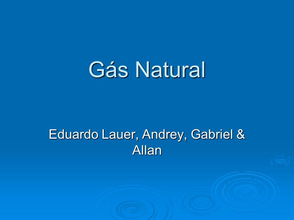 Gás Natural Eduardo Lauer, Andrey, Gabriel & Allan
