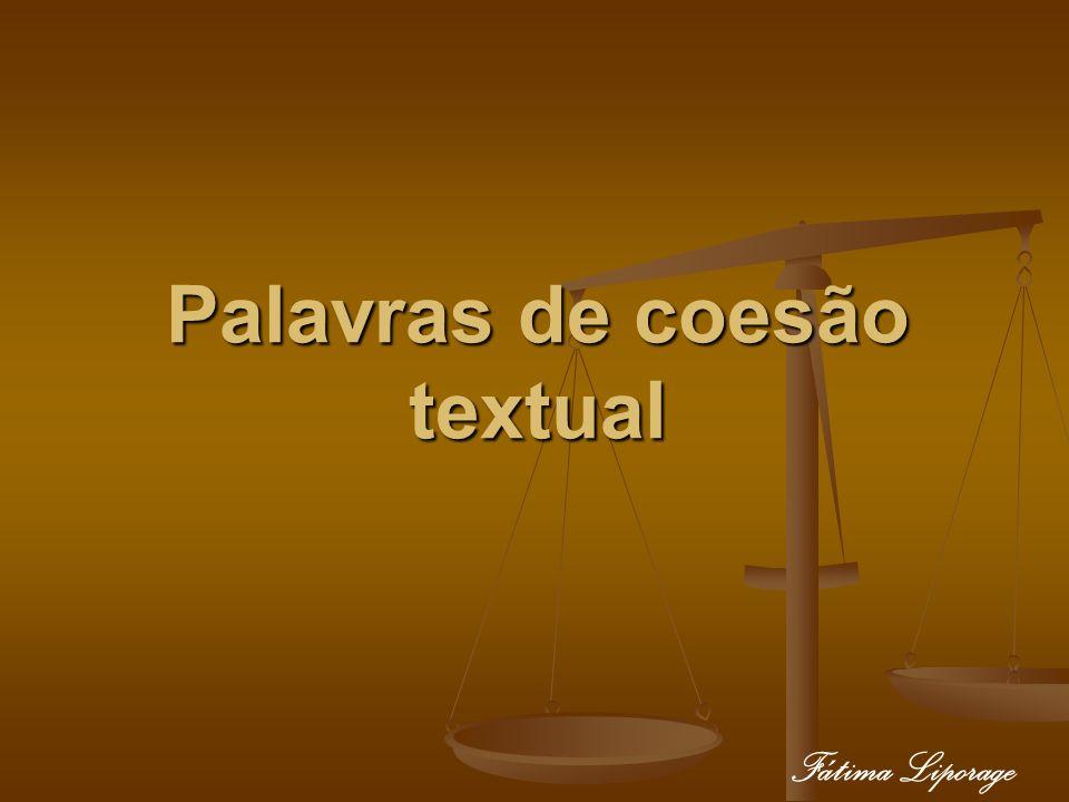 Palavras de coesão textual Fátima Liporage