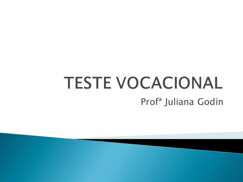 No próximo bimestre faremos mais testes vocacionais.