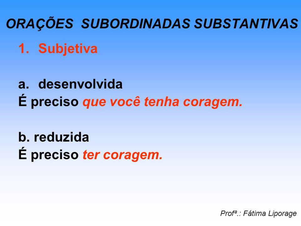 ORAÇÕES SUBORDINADAS SUBSTANTIVAS 2.