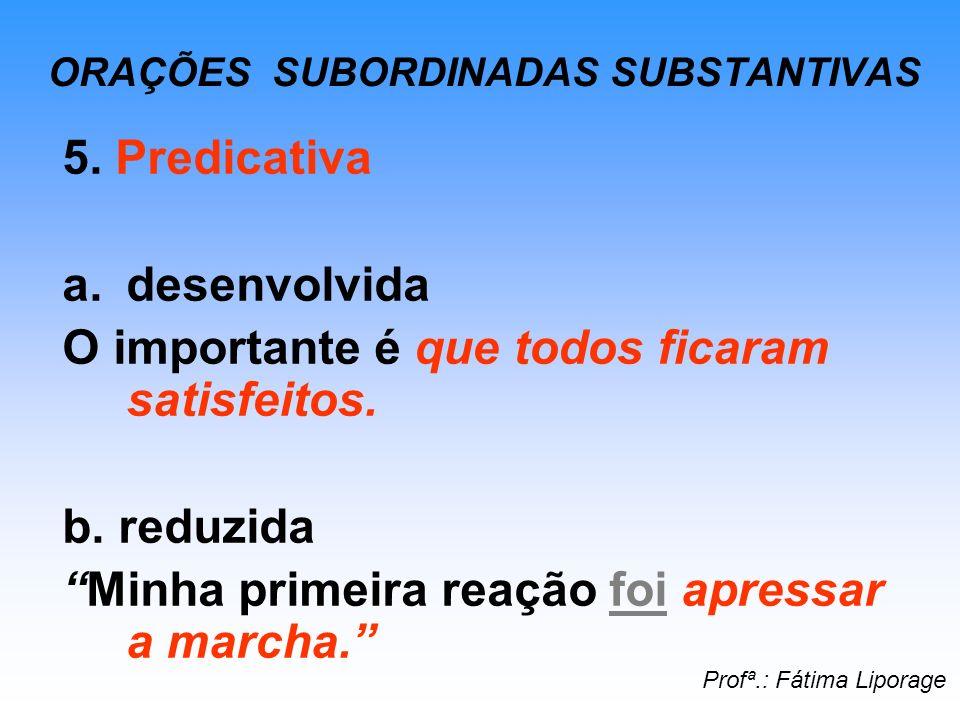ORAÇÕES SUBORDINADAS SUBSTANTIVAS 6.Apositiva a.