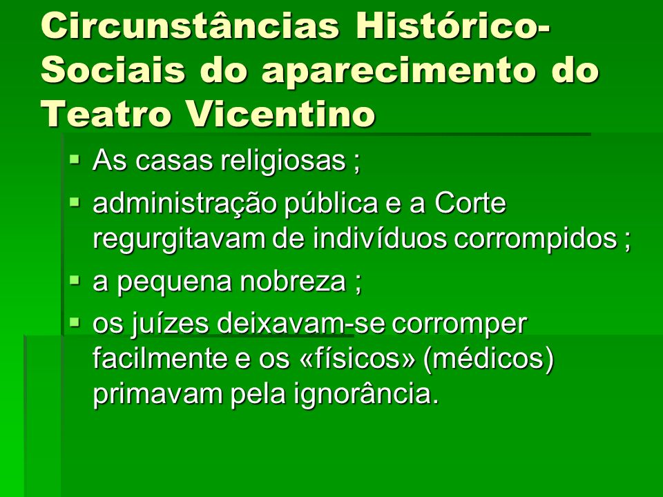 Circunstâncias Histórico- Sociais do aparecimento do Teatro Vicentino As casas religiosas ; As casas religiosas ; administração pública e a Corte regu