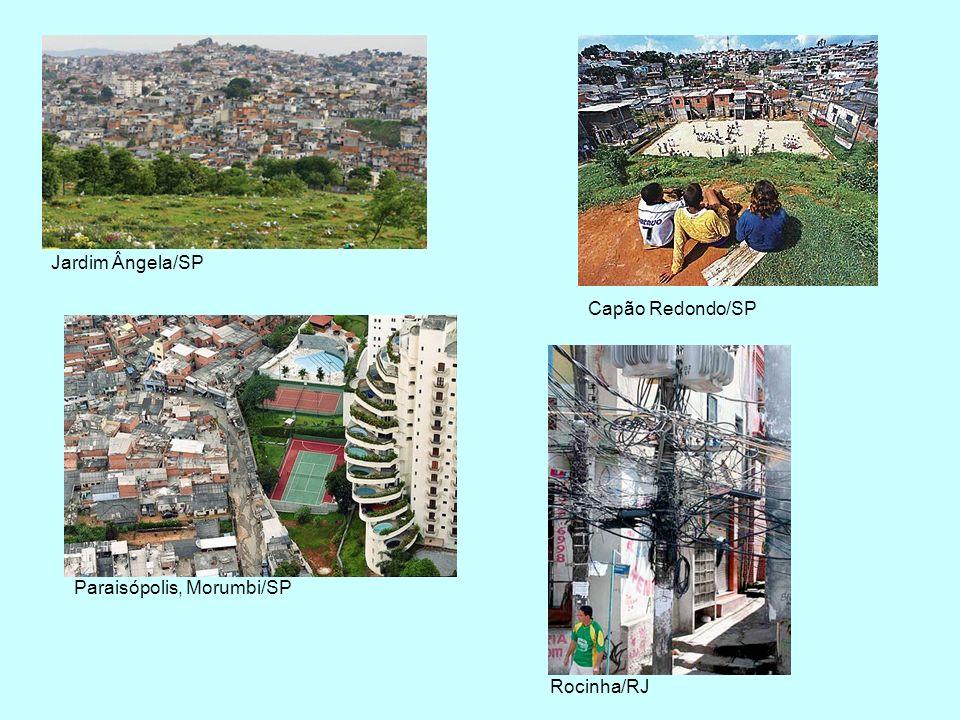 Jardim Ângela/SP Capão Redondo/SPParaisópolis, Morumbi/SP Rocinha/RJ