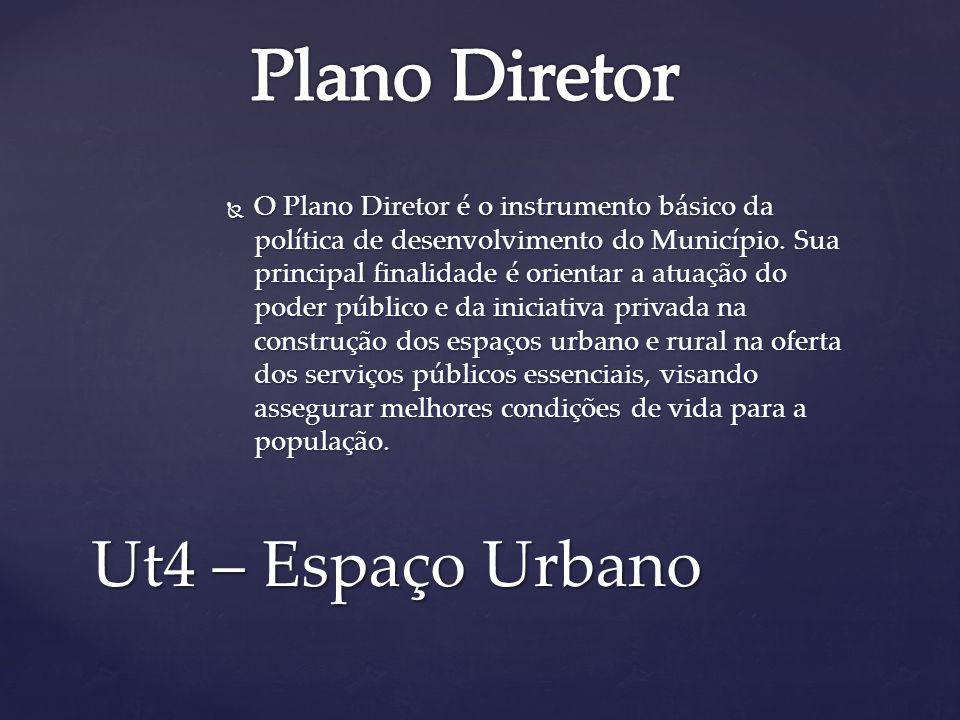 O Plano Diretor é o instrumento básico da política de desenvolvimento do Município. Sua principal finalidade é orientar a atuação do poder público e d