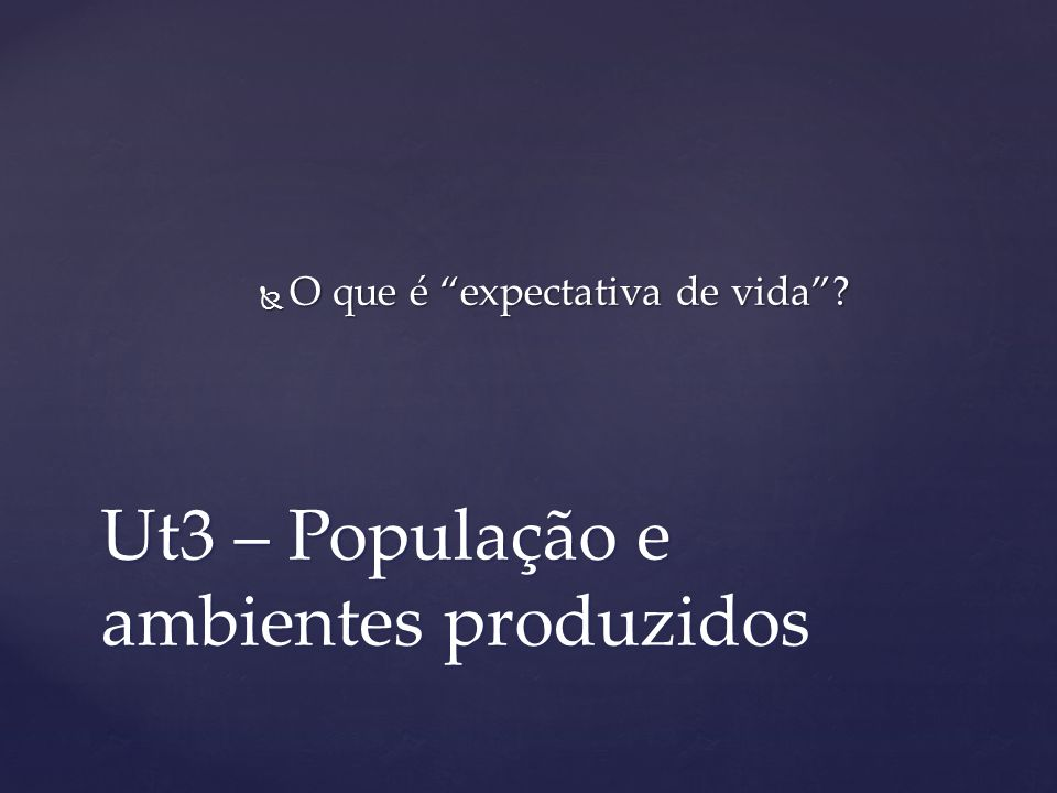Ut3 – População e ambientes produzidos O que foi a chamada Revolta da vacina.