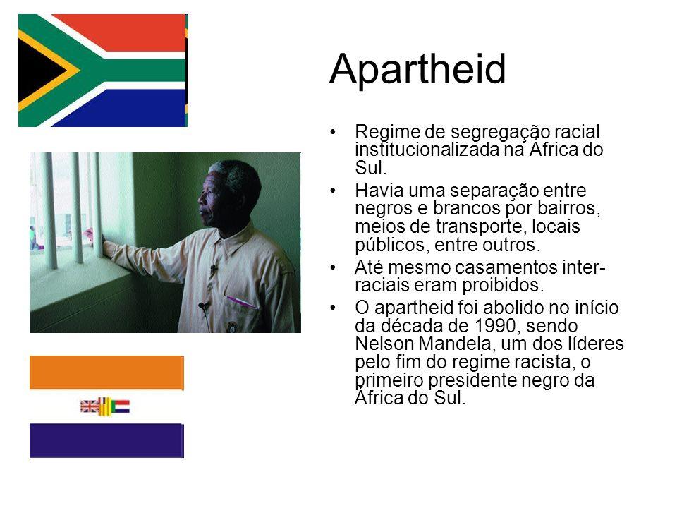Apartheid Regime de segregação racial institucionalizada na África do Sul. Havia uma separação entre negros e brancos por bairros, meios de transporte