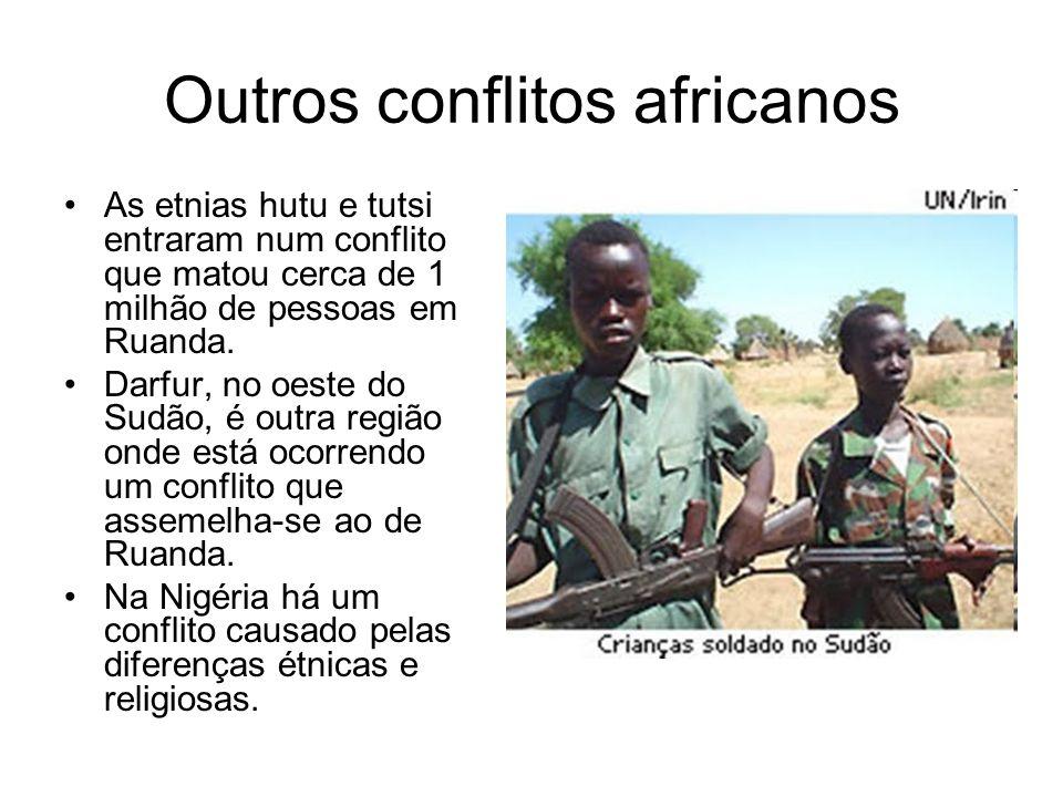 Outros conflitos africanos As etnias hutu e tutsi entraram num conflito que matou cerca de 1 milhão de pessoas em Ruanda. Darfur, no oeste do Sudão, é
