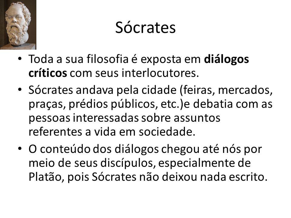 Sócrates Para viver bem (de acordo com a virtude) é preciso ser sábio.
