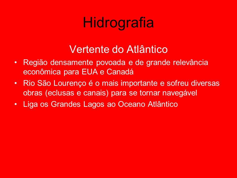 Hidrografia Vertente do Atlântico Região densamente povoada e de grande relevância econômica para EUA e Canadá Rio São Lourenço é o mais importante e
