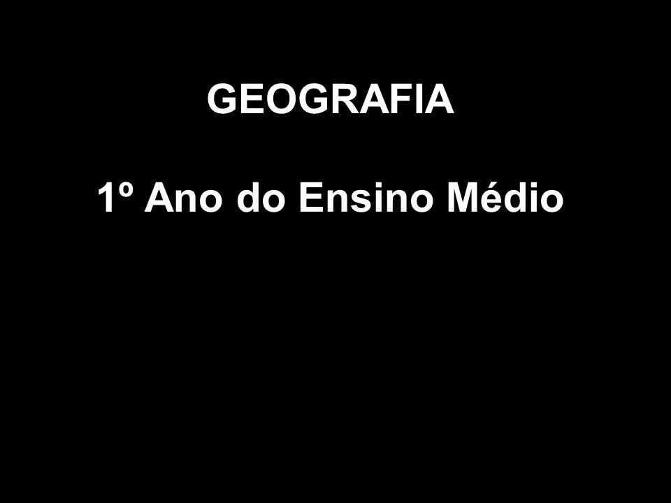 GEOGRAFIA 1º Ano do Ensino Médio