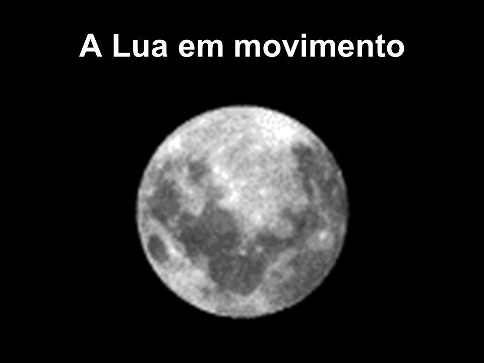 A Lua em movimento