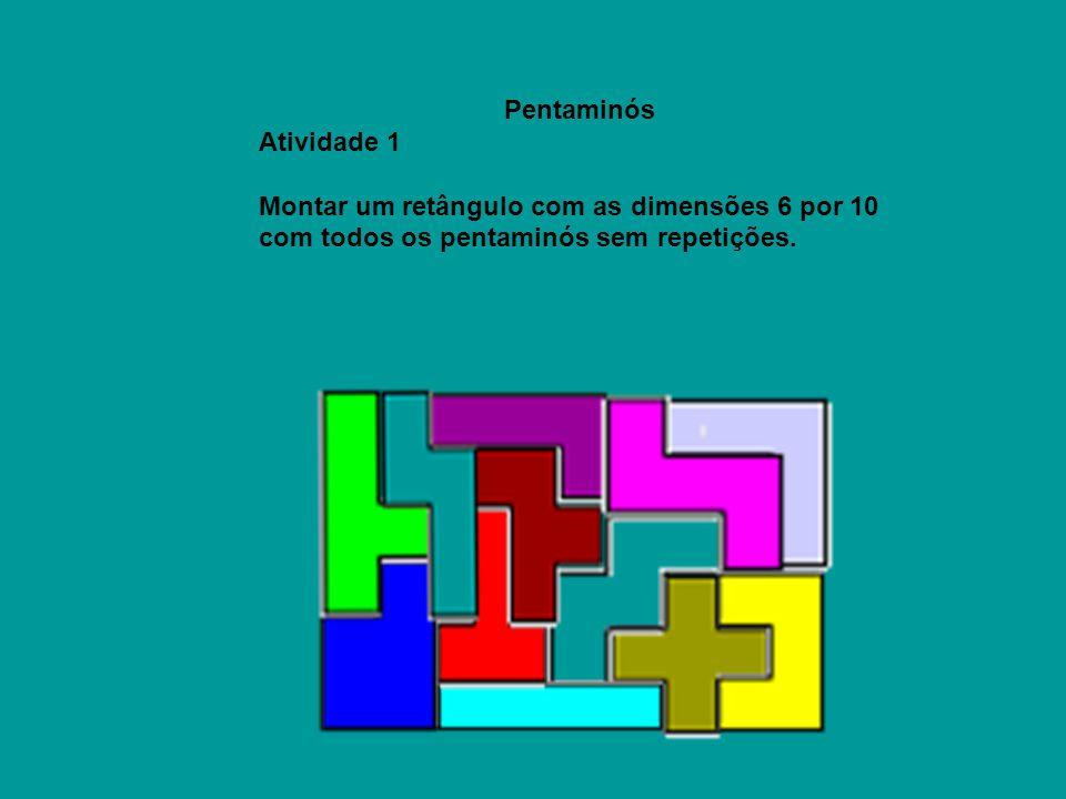 Pentaminós Atividade 1 Montar um retângulo com as dimensões 6 por 10 com todos os pentaminós sem repetições.