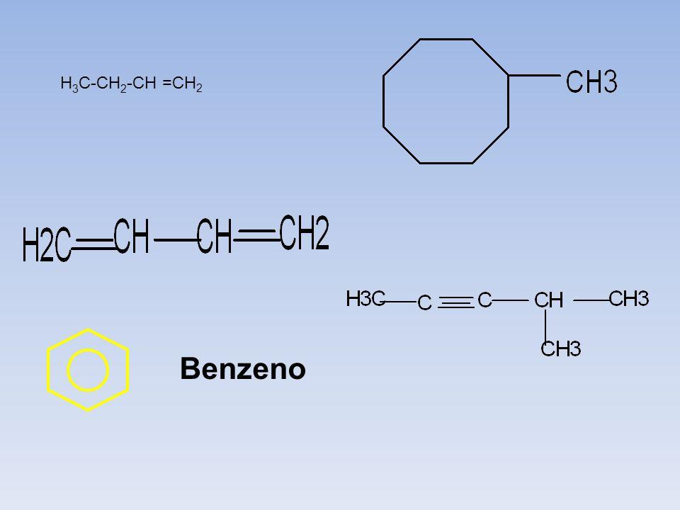 H 3 C-CH 2 -CH =CH 2 Benzeno