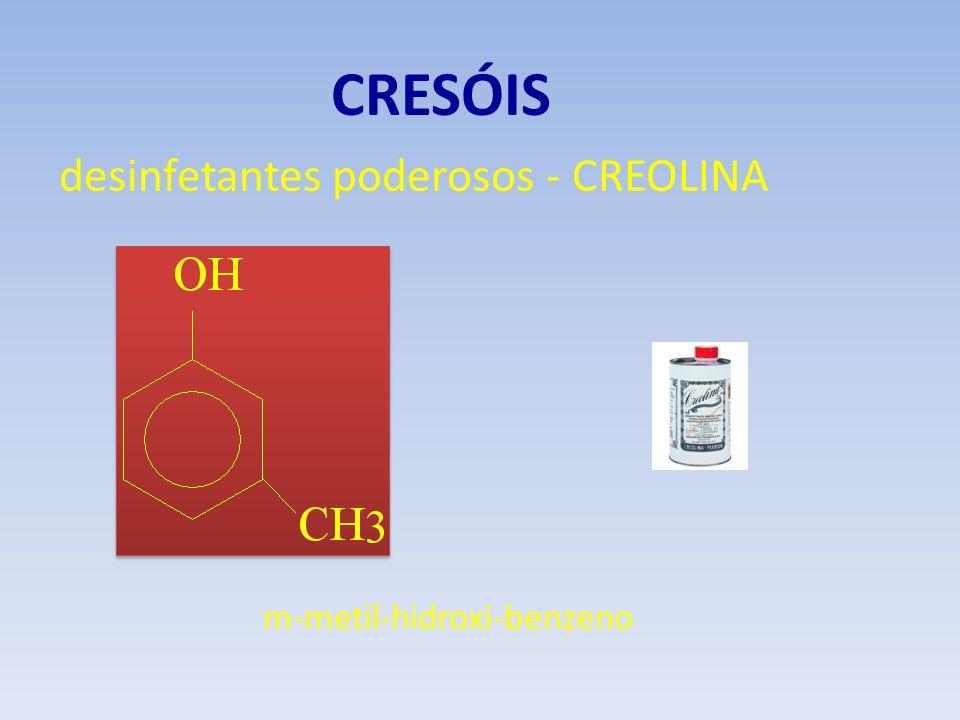 CRESÓIS m-metil-hidroxi-benzeno desinfetantes poderosos - CREOLINA