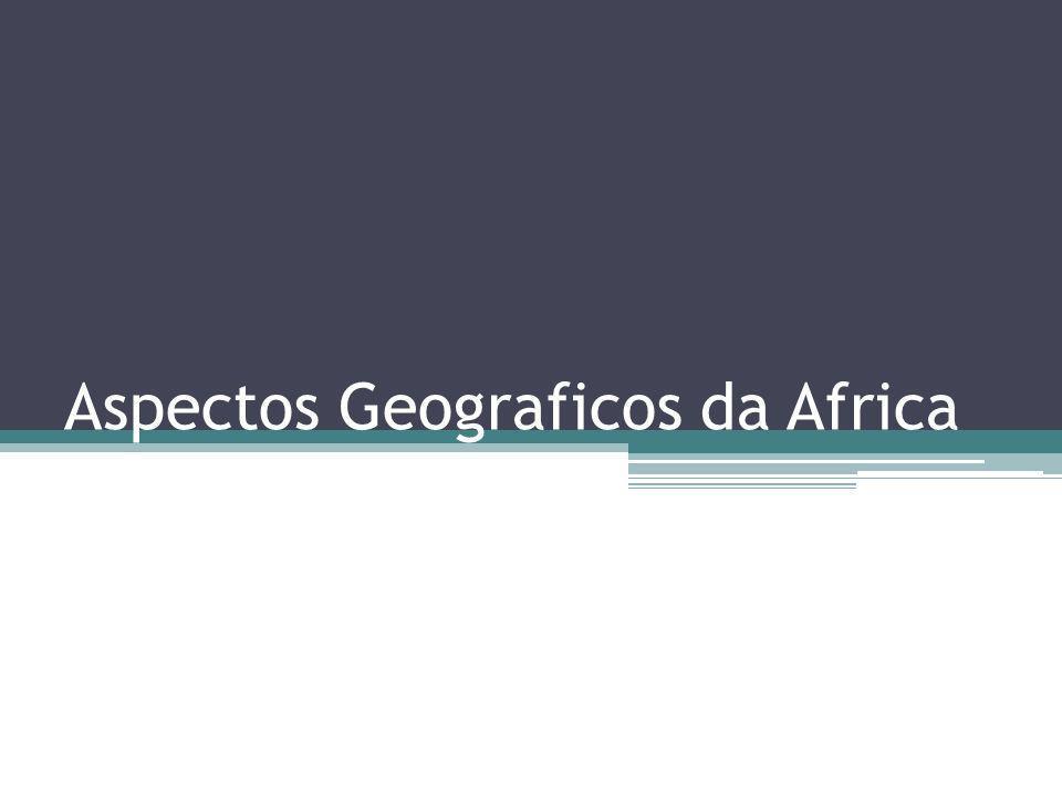 Aspectos Geograficos da Africa