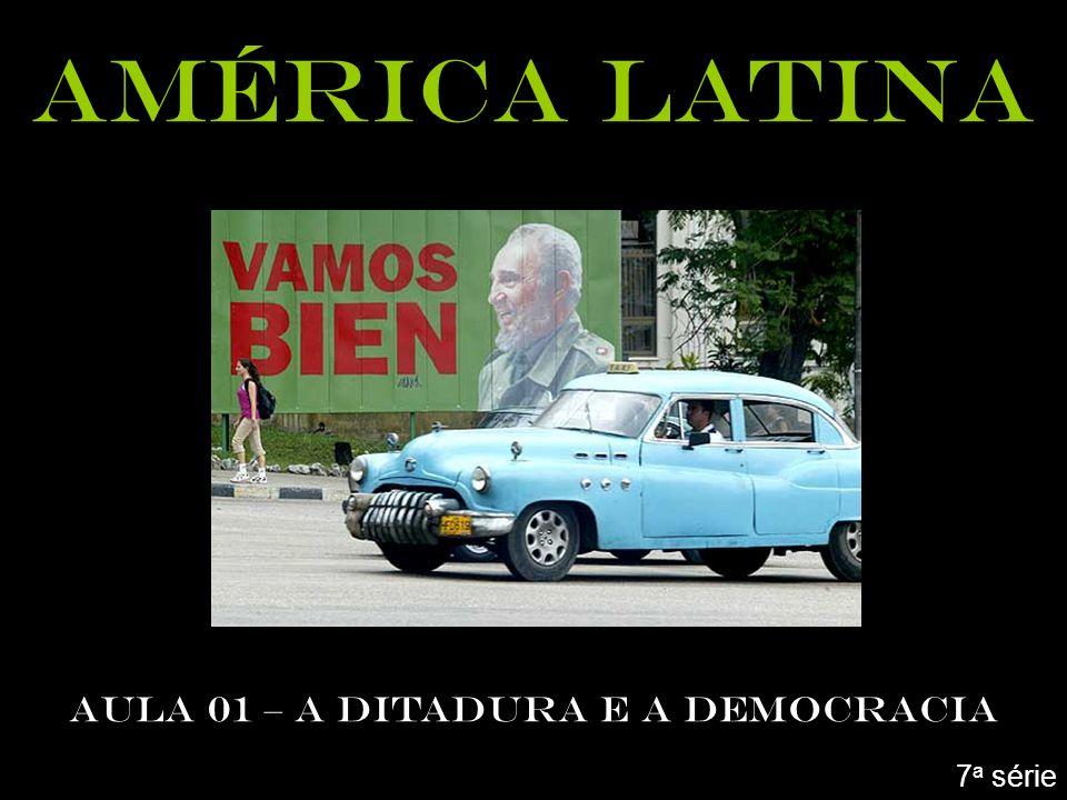 América latina AULA 01 – A DITADURA E A DEMOCRACIA 7 a série