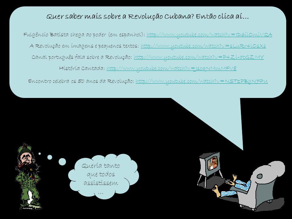 Quer saber mais sobre a Revolução Cubana? Então clica aí… Fulgêncio Batista chega ao poder (em espanhol): http://www.youtube.com/watch?v=ID6iiOmiVQAht