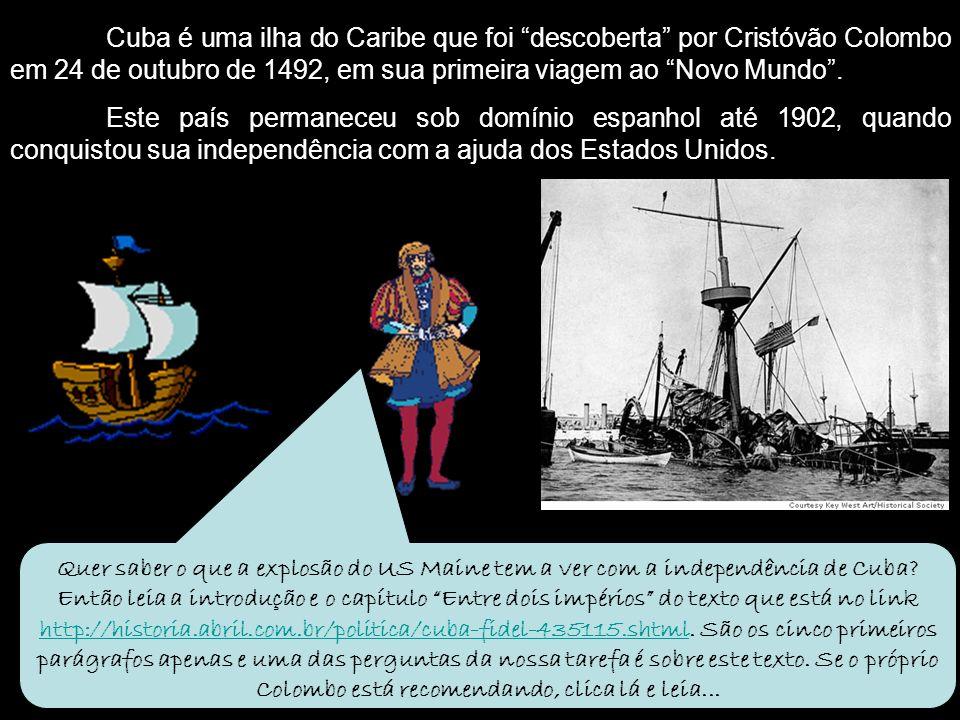 Cuba é uma ilha do Caribe que foi descoberta por Cristóvão Colombo em 24 de outubro de 1492, em sua primeira viagem ao Novo Mundo. Este país permanece