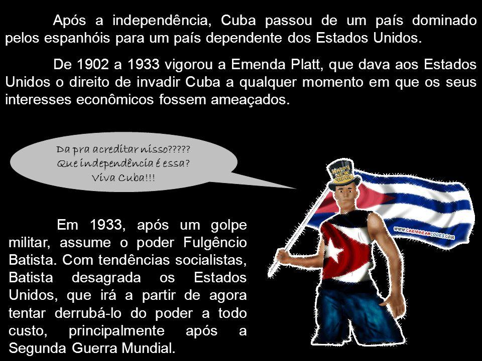 Após a independência, Cuba passou de um país dominado pelos espanhóis para um país dependente dos Estados Unidos. De 1902 a 1933 vigorou a Emenda Plat