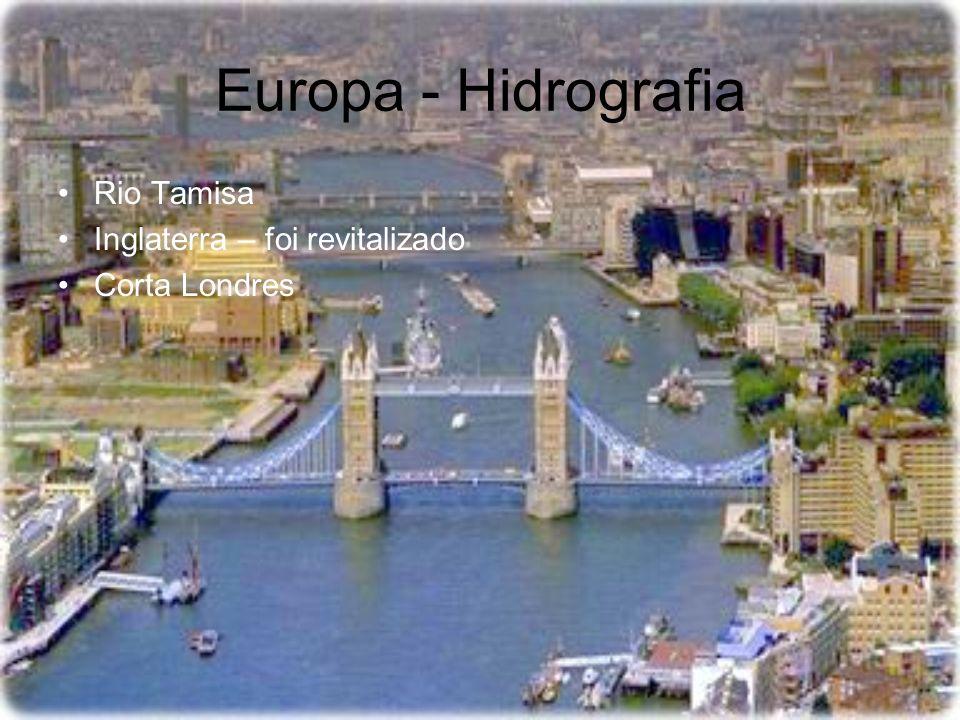 Europa - Hidrografia Rio Tamisa Inglaterra – foi revitalizado Corta Londres